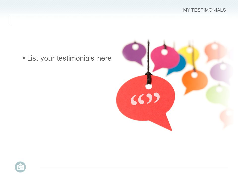 MY TESTIMONIALS List your testimonials here