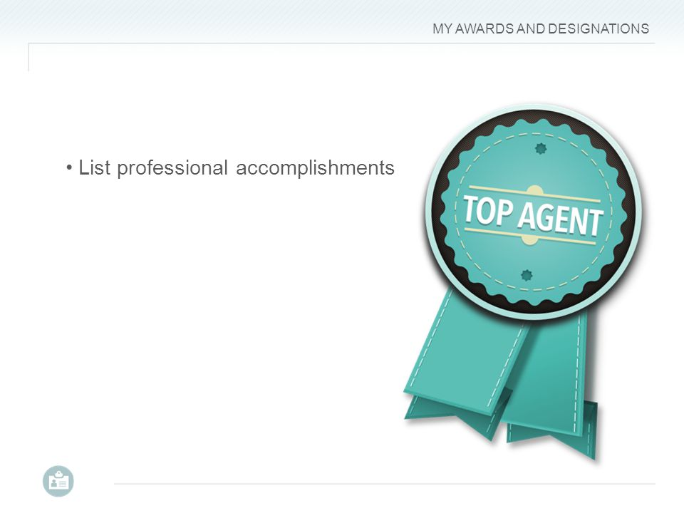 MY AWARDS AND DESIGNATIONS List professional accomplishments