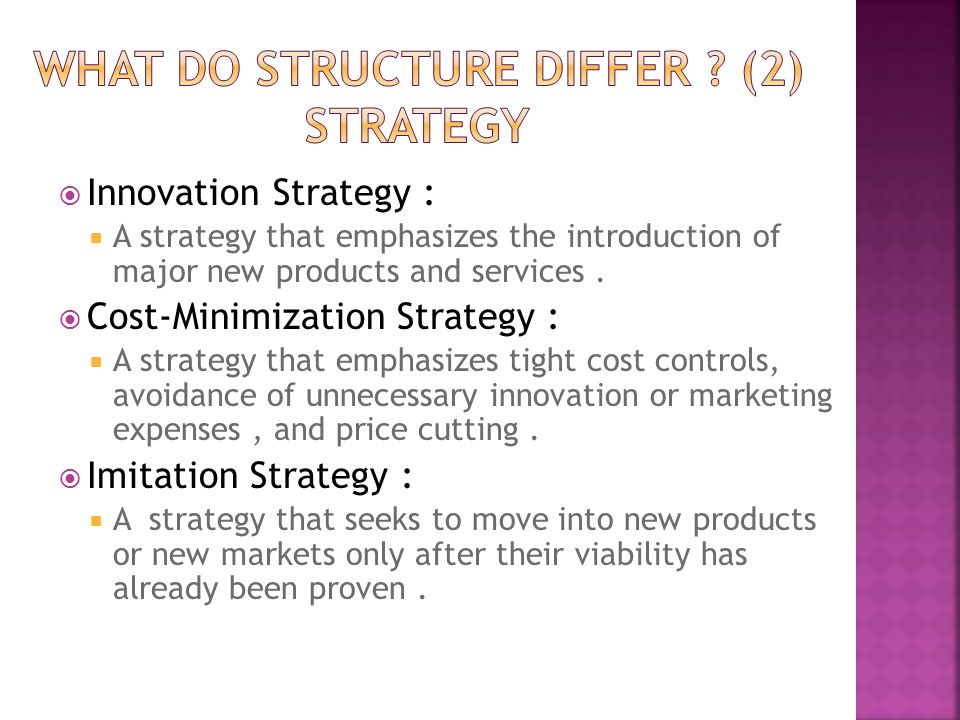  Innovation Strategy :  A strategy that emphasizes the introduction of major new products and services.