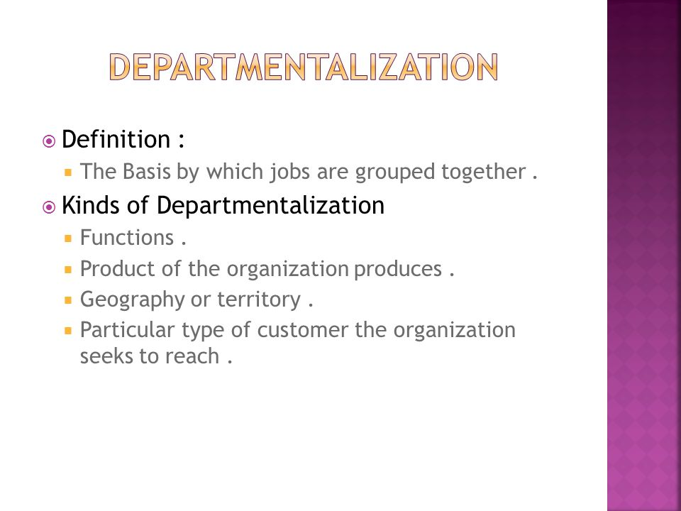  Definition :  The Basis by which jobs are grouped together.