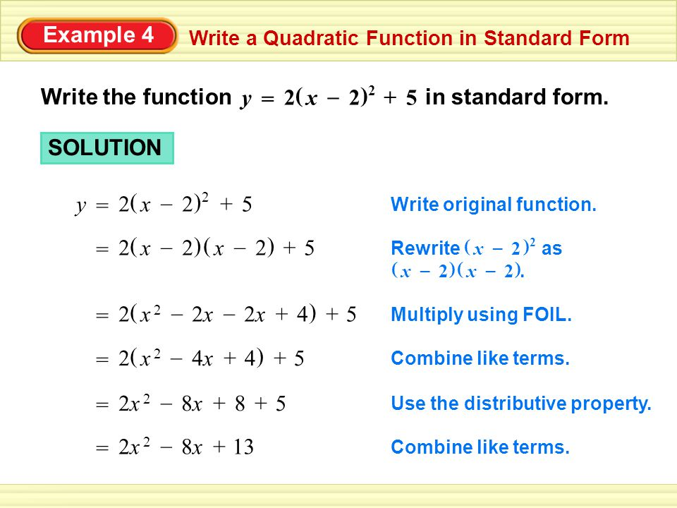 Example 4 Write a Quadratic Function in Standard Form Write the function in standard form.