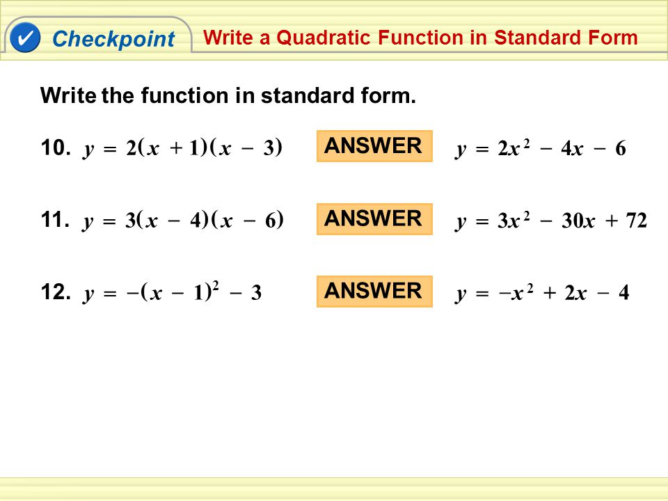 Checkpoint Write a Quadratic Function in Standard Form Write the function in standard form.