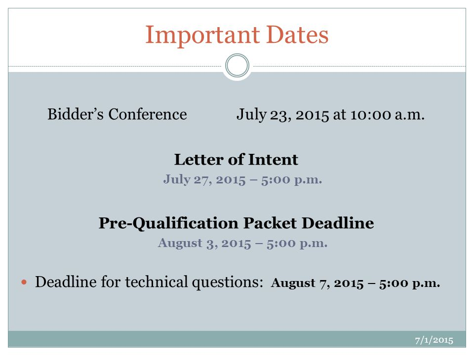 Important Dates 7/1/2015 Bidder's Conference July 23, 2015 at 10:00 a.m.