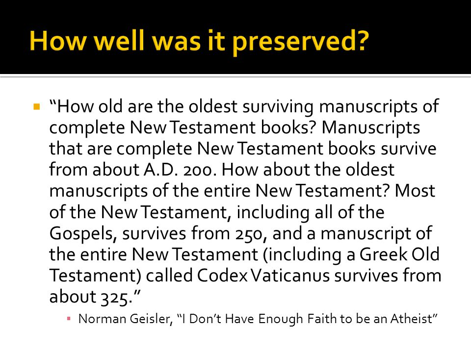  How old are the oldest surviving manuscripts of complete New Testament books.