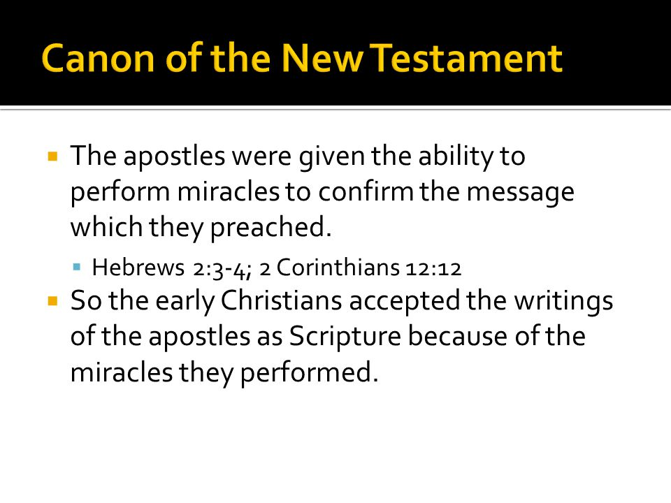  The apostles were given the ability to perform miracles to confirm the message which they preached.