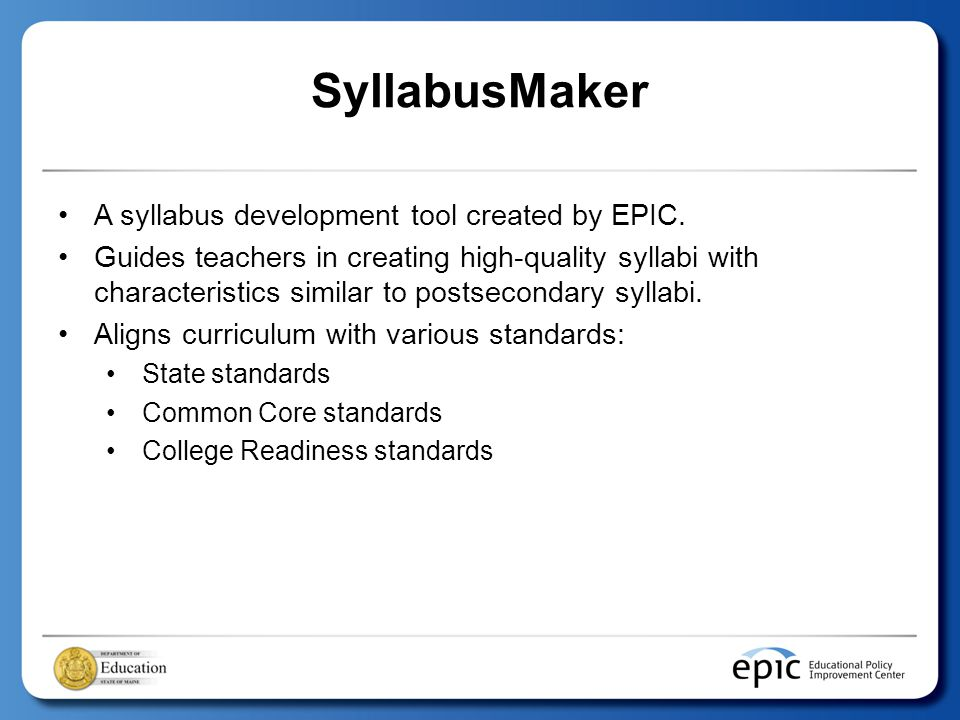 SyllabusMaker A syllabus development tool created by EPIC.