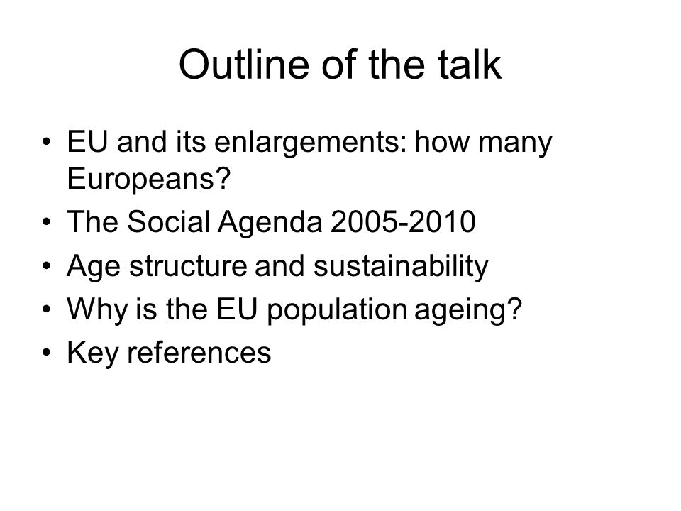 Outline of the talk EU and its enlargements: how many Europeans.