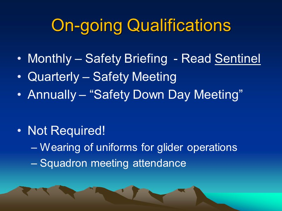 On-going Qualifications Monthly – Safety Briefing - Read Sentinel Quarterly – Safety Meeting Annually – Safety Down Day Meeting Not Required.