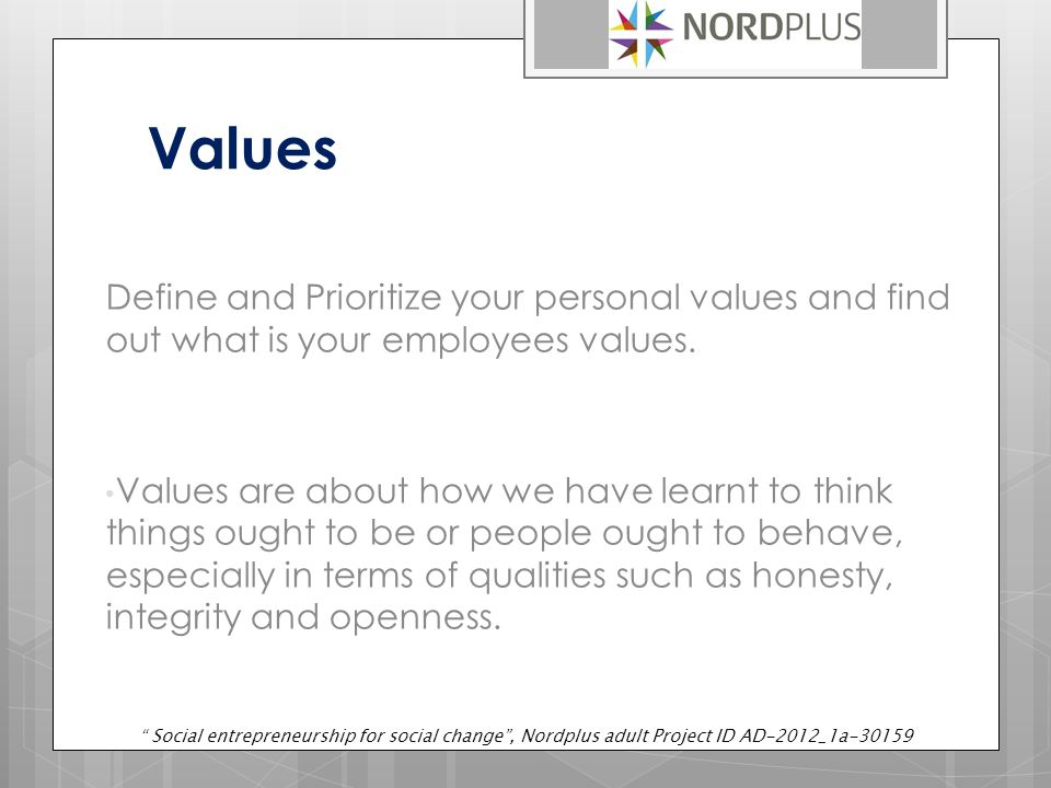 Values Define and Prioritize your personal values and find out what is your employees values.