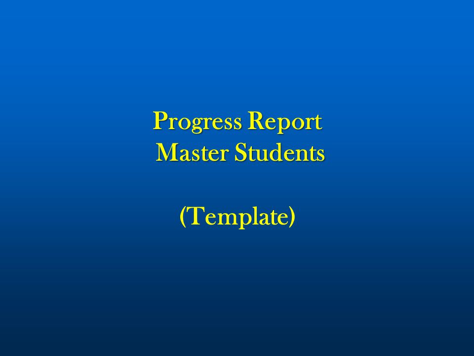 progress report master students master students (template) - ppt, Presentation templates
