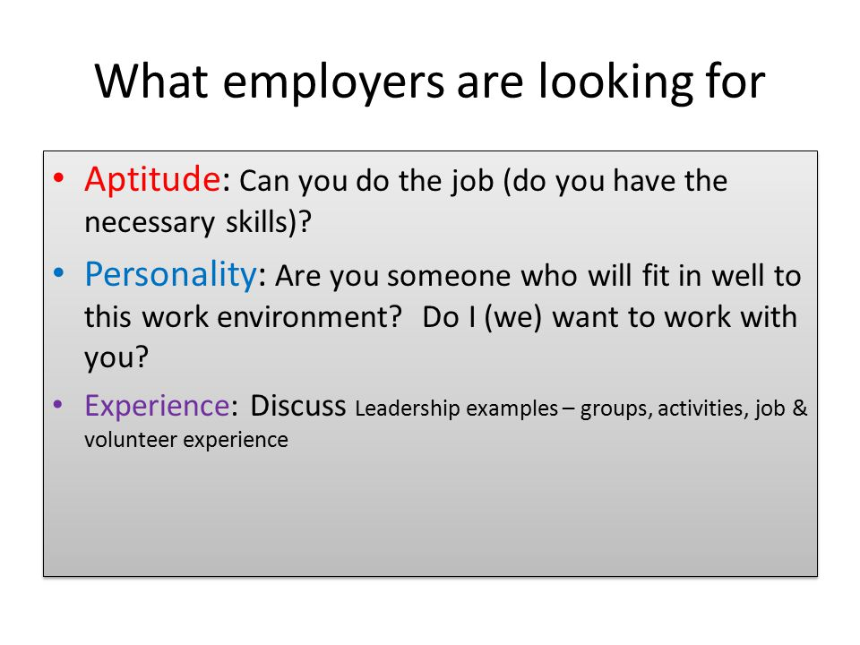 What employers are looking for Aptitude: Can you do the job (do you have the necessary skills).