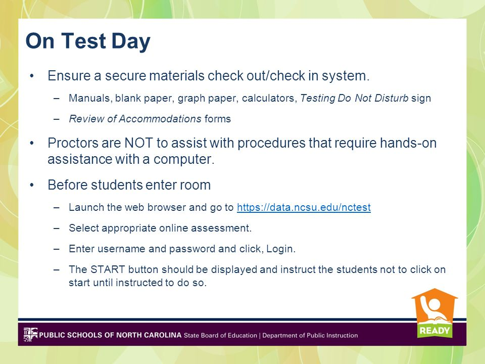 On Test Day Ensure a secure materials check out/check in system.