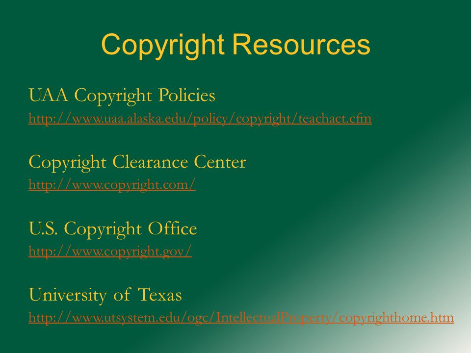 Copyright Resources UAA Copyright Policies   Copyright Clearance Center   U.S.