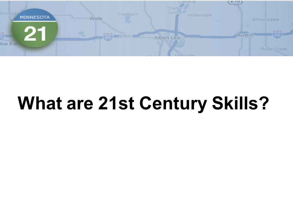 What are 21st Century Skills