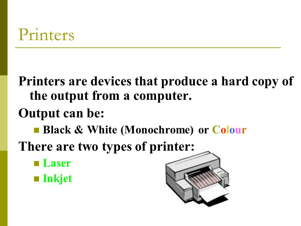 Printers are devices that produce a hard copy of the output from a computer.