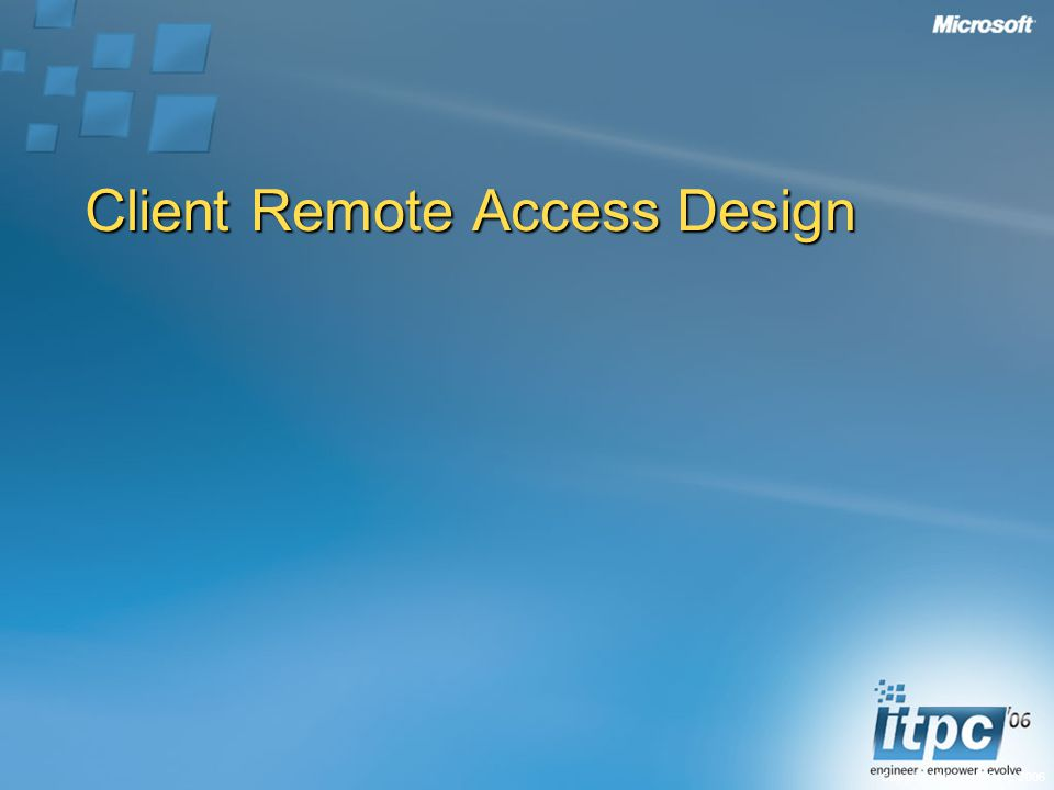 Copyright Microsoft Corp Client Remote Access Design