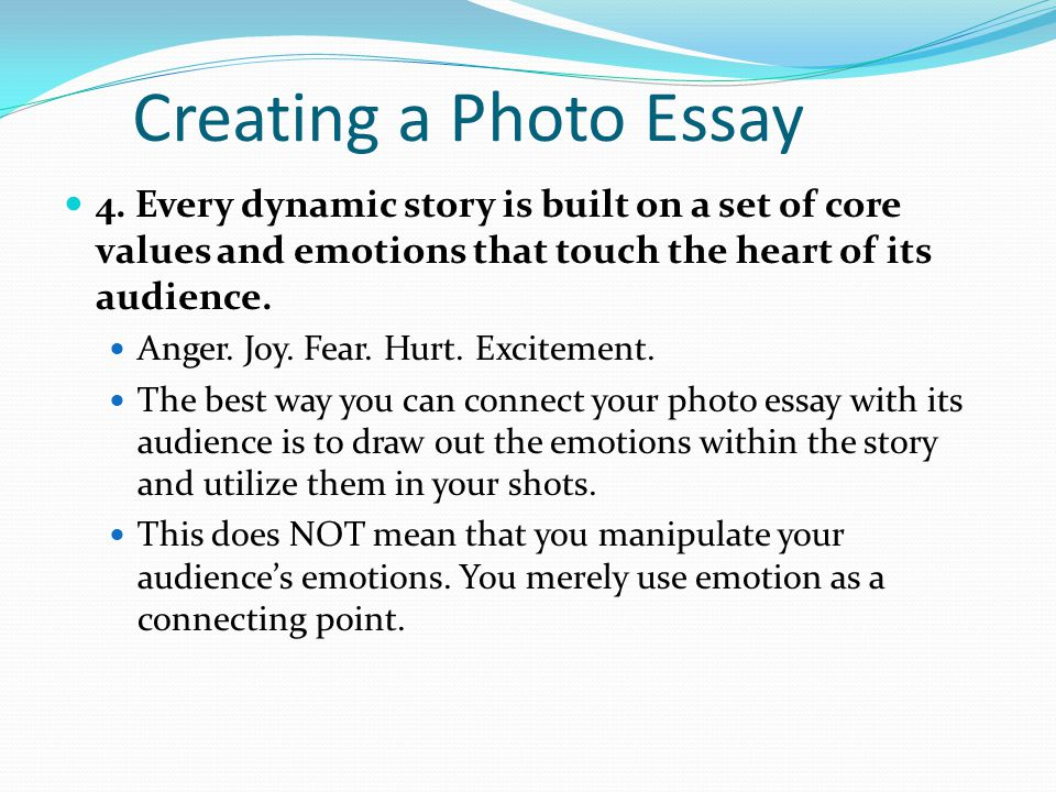how to be a better photojournalist photojournalism ethics be  creating a photo essay 4