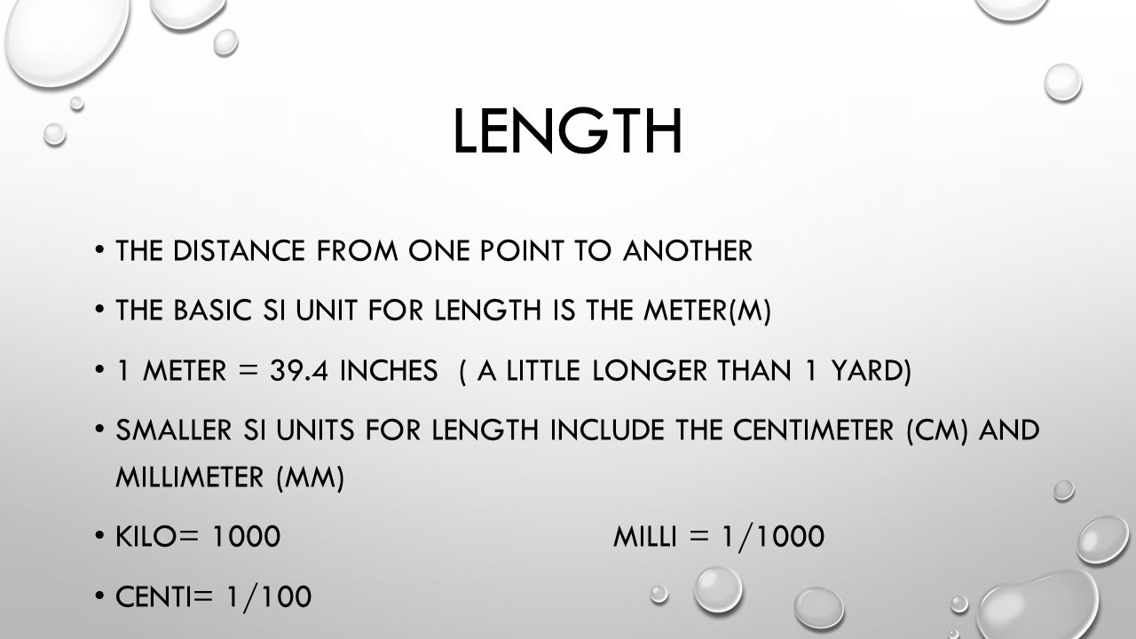 Unit 2 metrics ppt download the basic si unit for length is the meterm 1 meter 394 inches a little longer than 1 yard smaller si units for length include the centimeter buycottarizona Image collections