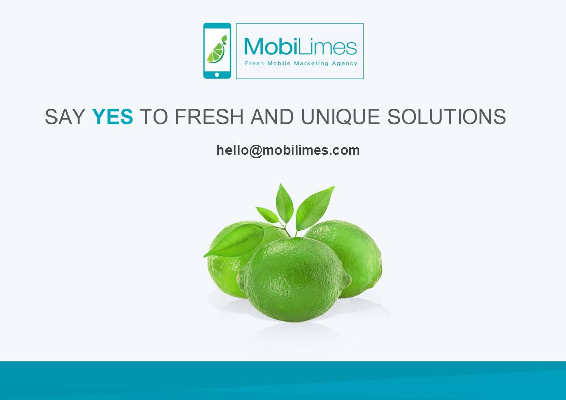 SAY YES TO FRESH AND UNIQUE SOLUTIONS
