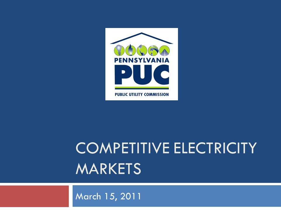COMPETITIVE ELECTRICITY MARKETS March 15, 2011