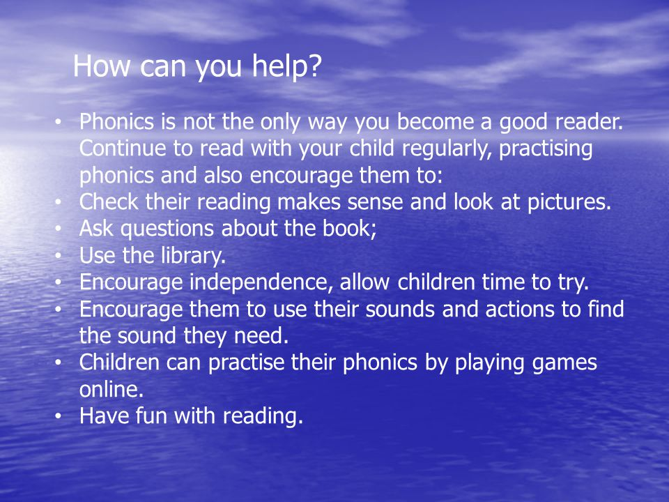 Phonics is not the only way you become a good reader.