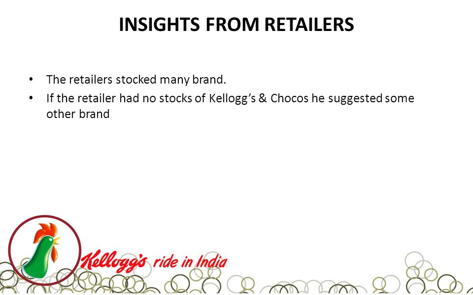 INSIGHTS FROM RETAILERS The retailers stocked many brand.