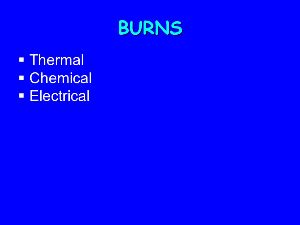 BURNS  Thermal  Chemical  Electrical