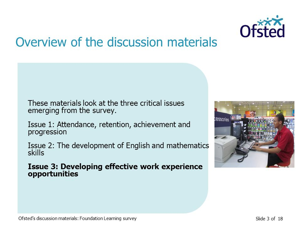 Slide 3 of 18 These materials look at the three critical issues emerging from the survey.