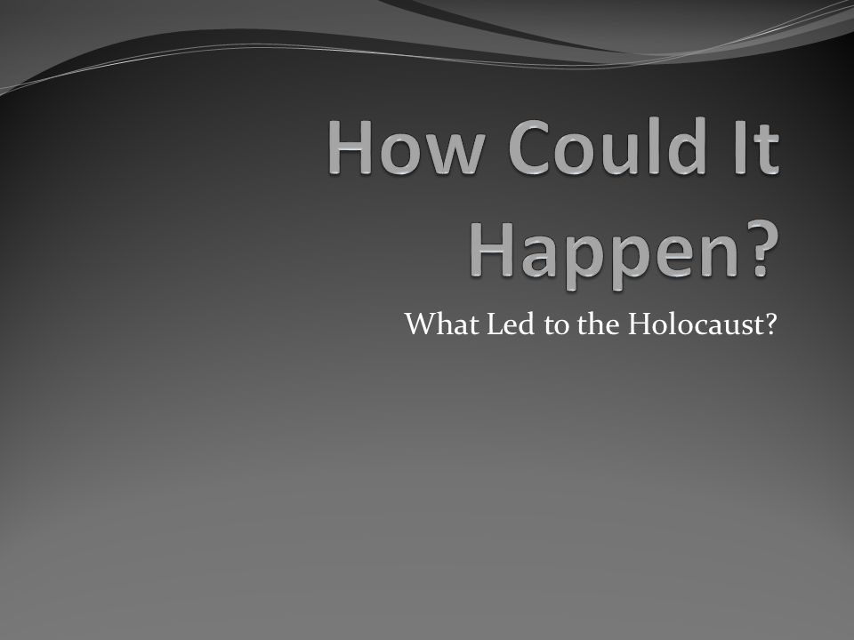 What Led to the Holocaust