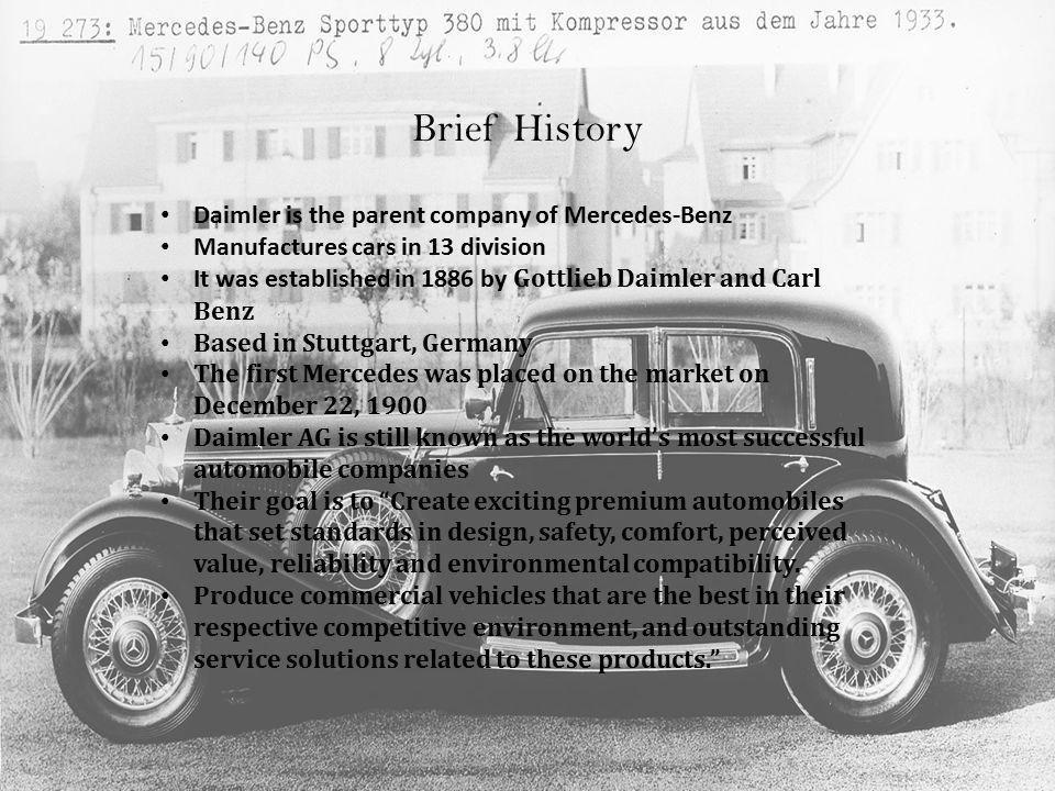 Mercedes-Benz Daimler AGBy Ellese Launer. Brief History Daimler is ...