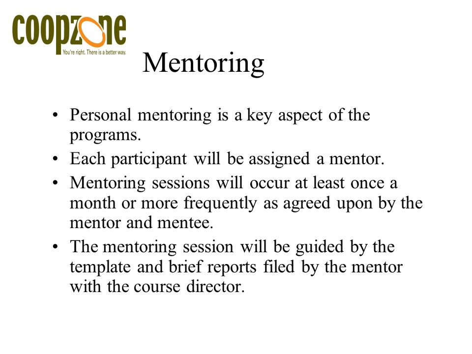 Mentoring Personal mentoring is a key aspect of the programs.