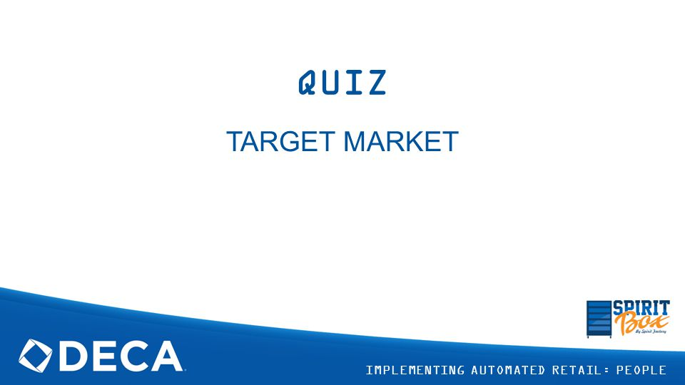 QUIZ TARGET MARKET IMPLEMENTING AUTOMATED RETAIL: PEOPLE