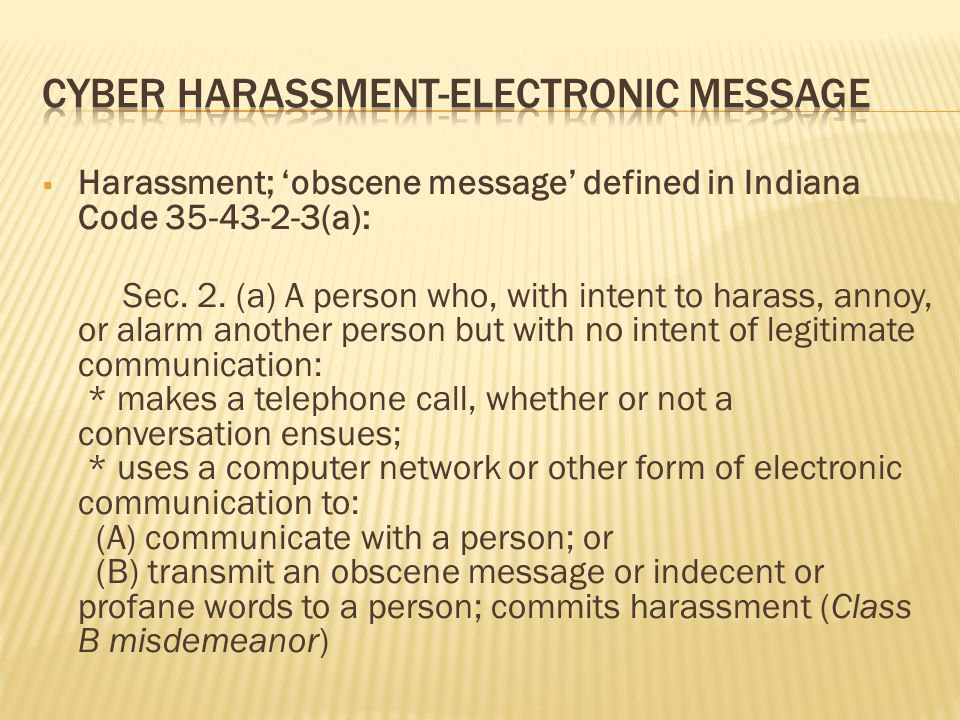  Harassment; 'obscene message' defined in Indiana Code (a): Sec.