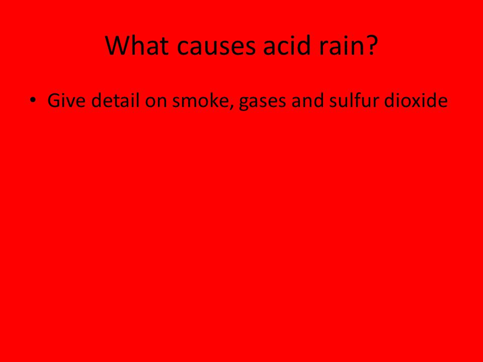 What causes acid rain Give detail on smoke, gases and sulfur dioxide