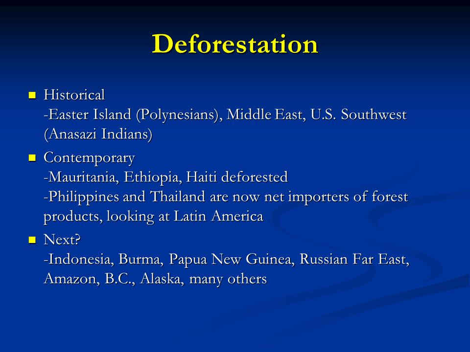 Deforestation Historical -Easter Island (Polynesians), Middle East, U.S.
