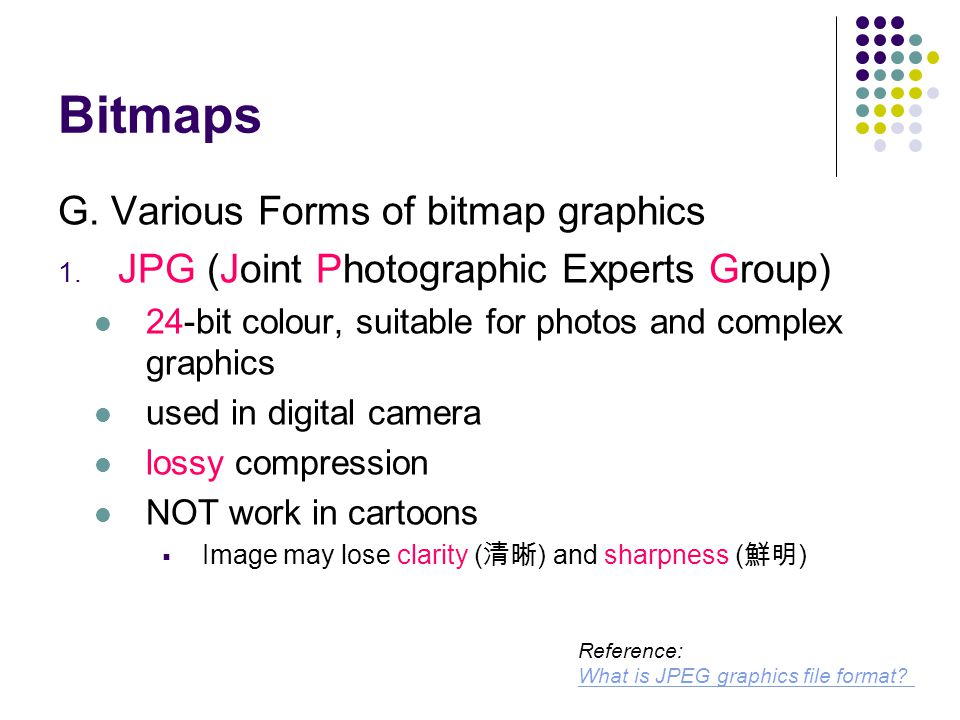 Bitmaps G. Various Forms of bitmap graphics 1.