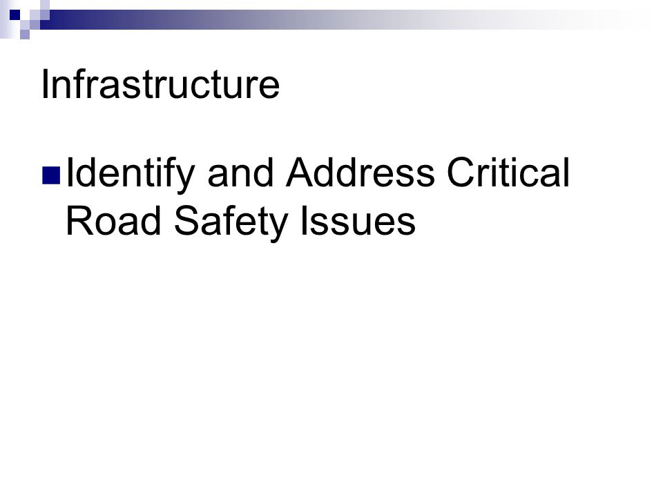 Infrastructure Identify and Address Critical Road Safety Issues