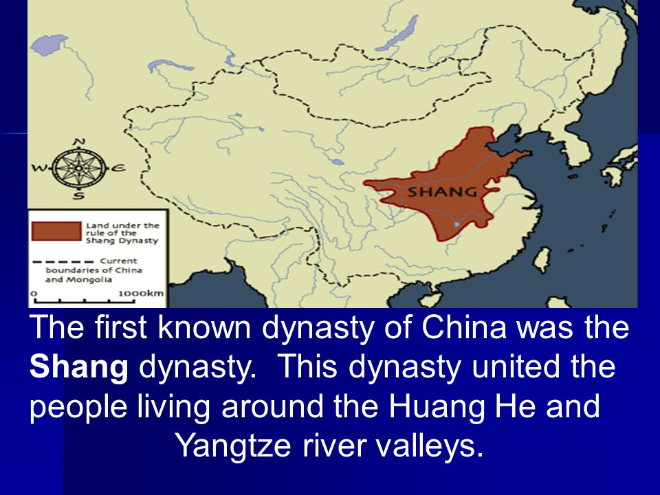The first known dynasty of China was the Shang dynasty.
