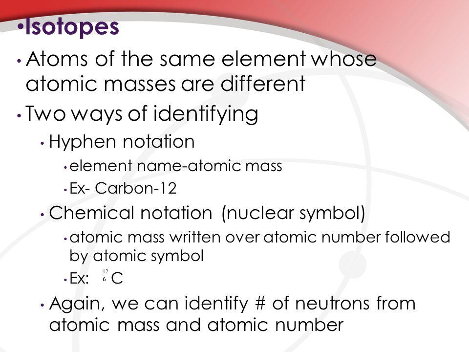atomic isotopes essay Atomic radius, brightstormcom college essay financial using atomic mass to understand isotopes atomic mass isotopes average amu.
