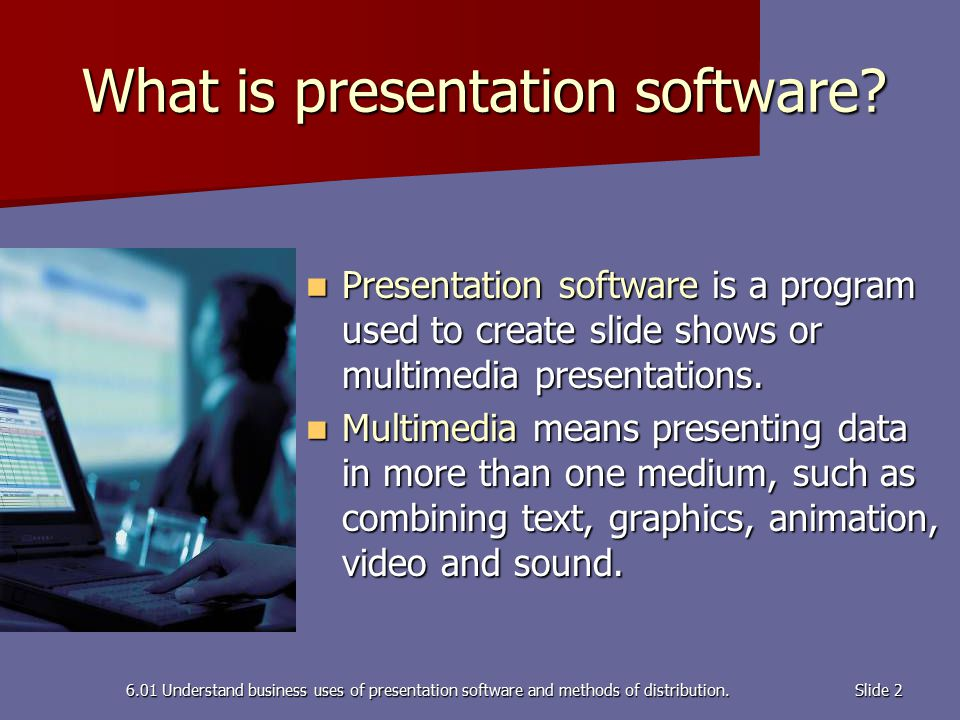 Slide 2 What is presentation software.