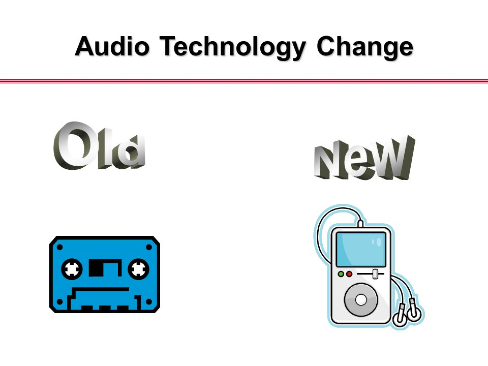 Audio Technology Change