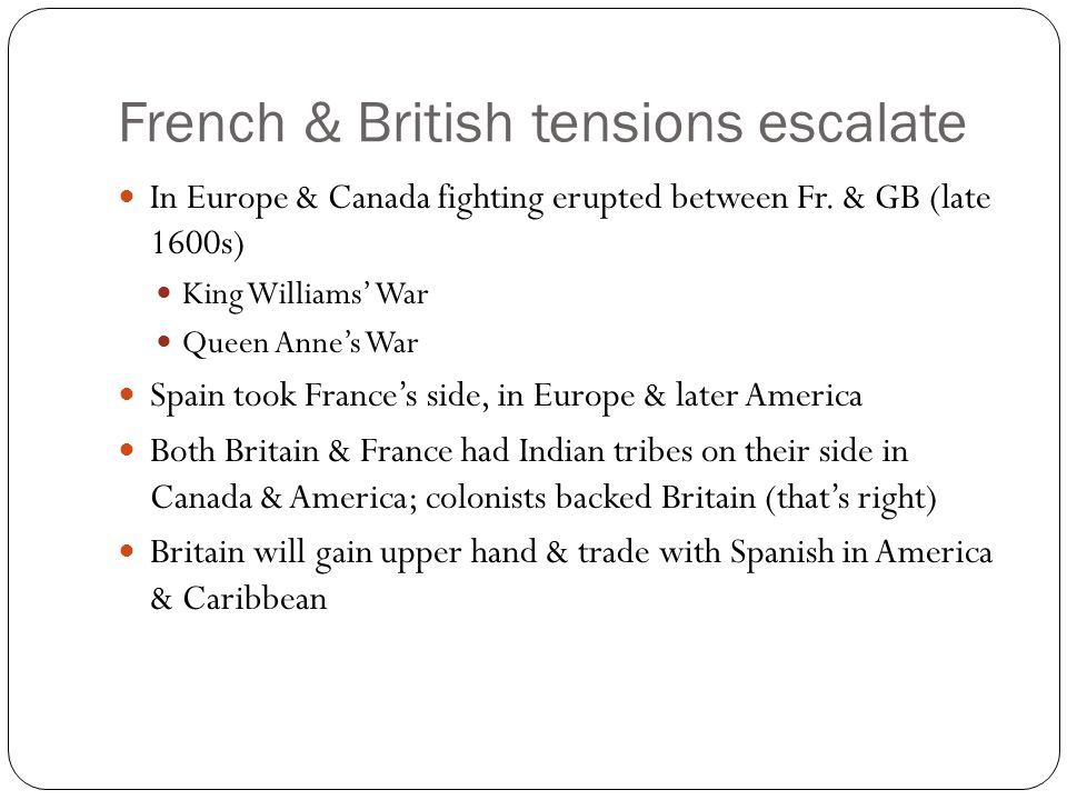 French & British tensions escalate In Europe & Canada fighting erupted between Fr.