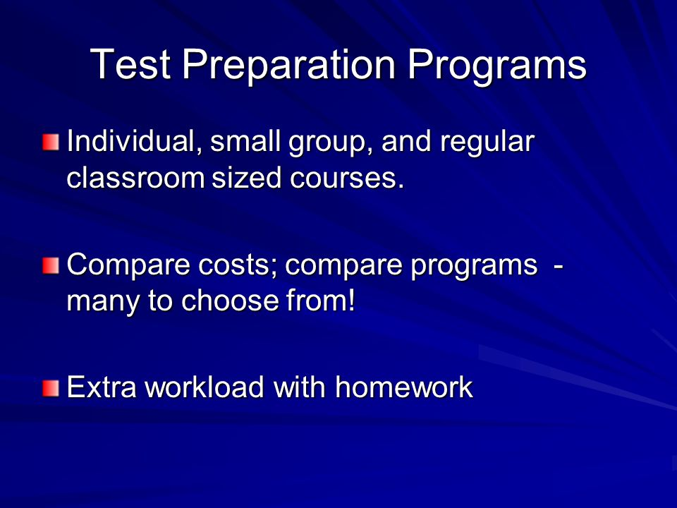 Test Preparation Programs Individual, small group, and regular classroom sized courses.
