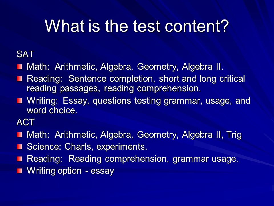 What is the test content. SAT Math: Arithmetic, Algebra, Geometry, Algebra II.