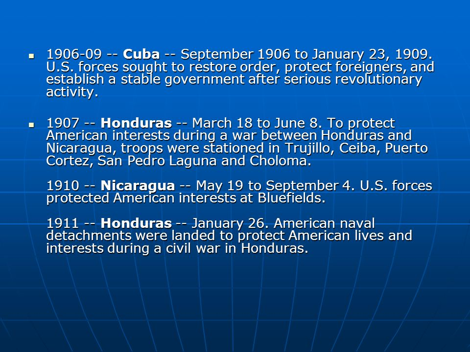 Cuba -- September 1906 to January 23, 1909.