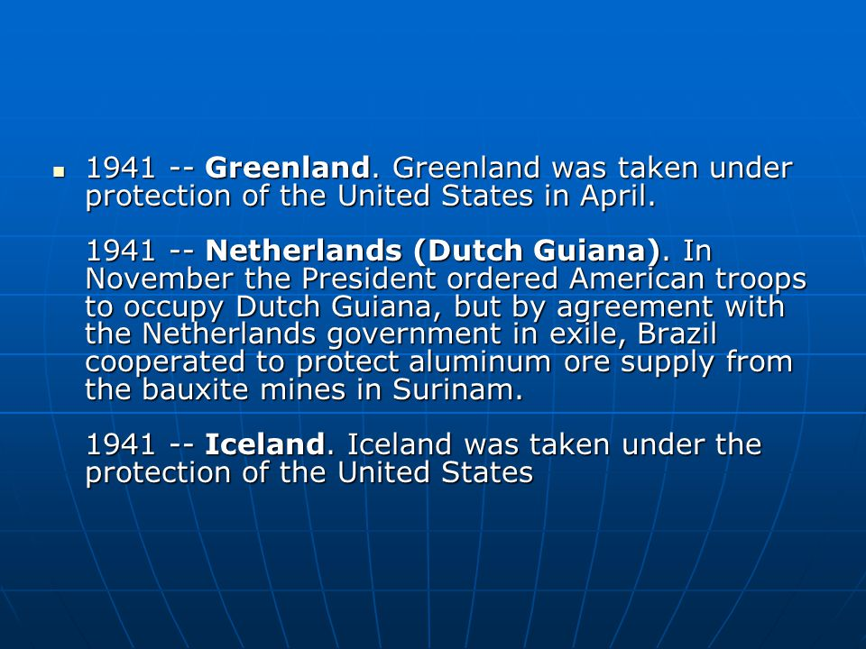 Greenland. Greenland was taken under protection of the United States in April.