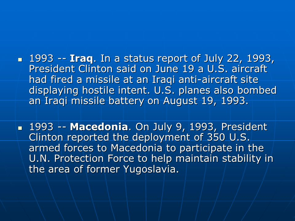 Iraq. In a status report of July 22, 1993, President Clinton said on June 19 a U.S.