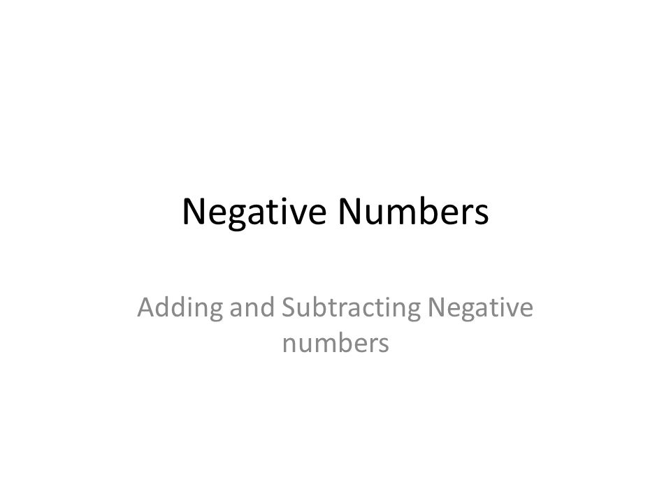 Negative Numbers Adding and Subtracting Negative numbers