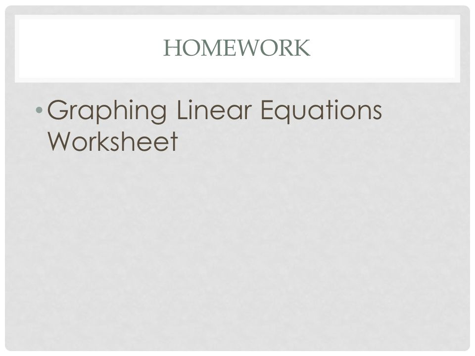 HOMEWORK Graphing Linear Equations Worksheet