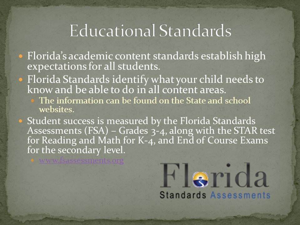 Florida's academic content standards establish high expectations for all students.
